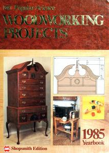Popular Science Woodworking Projects, 1985 Yearbook