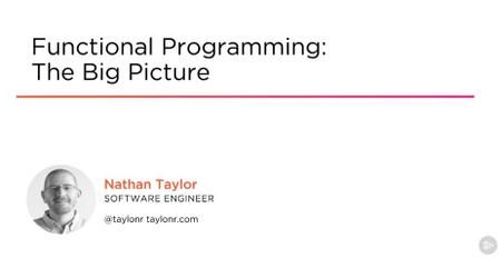 Functional Programming: The Big Picture