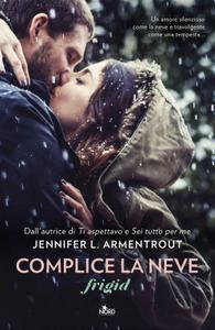 Jennifer L. Armentrout - Complice la neve. Frigid