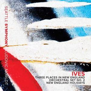 Seattle Symphony & Ludovic Morlot - Ives: New England Holidays & Orchestral Sets Nos. 1 & 2 (2017)