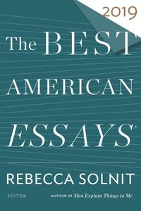 The Best American Essays 2019 (The Best American ®)