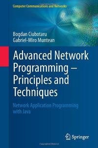 Advanced Network Programming - Principles and Techniques: Network Application Programming with Java (Repost)