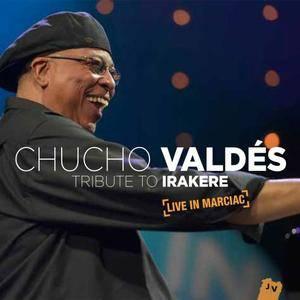 Chucho Valdes - Tribute To Irakere (2015) {Jazz Village}