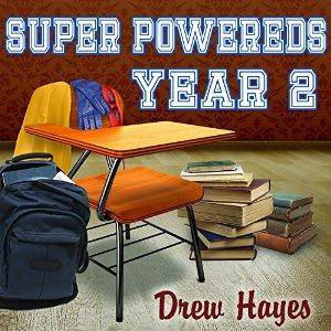Super Powereds: Year 2 by Drew Hayes