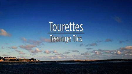 BBC - Tourettes: Teenage Tics (2017)
