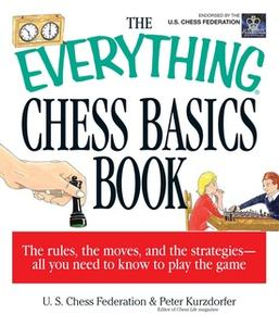 «The Everything Chess Basics Book» by Peter Kurzdorfer,US Chess Federation