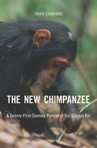 The New Chimpanzee : A Twenty-First-Century Portrait of Our Closest Kin