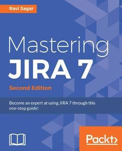 Mastering Jira 7, Second Edition (repost)