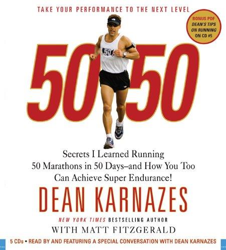 50/50: Secrets I Learned Running 50 Marathons in 50 Days - and How You Too Can Achieve Super Endurance! (Audiobook) (Repost)