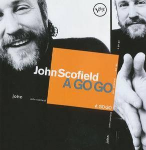 John Scofield - A Go Go (1998) {Verve}