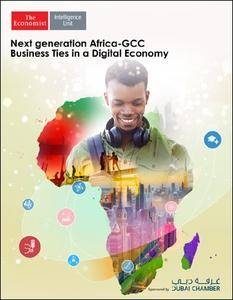 The Economist (Intelligence Unit) - Next generation Africa-GCC Business Ties in a Digital Economy (2017)