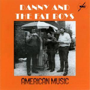 Danny And The Fat Boys - American Music (1975) Reissue 1997