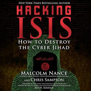 Hacking ISIS: How to Destroy the Cyber Jihad [Audiobook]