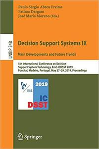 Decision Support Systems IX: Main Developments and Future Trends: 5th International Conference on Decision Support Syste