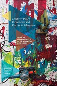 Creativity Policy, Partnerships and Practice in Education