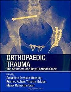 Orthopaedic Trauma: The Stanmore and Royal London Guide (repost)
