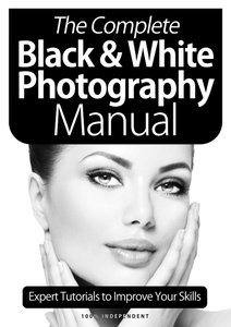The Complete Black And White Photography Manual - 8 Edition 2020