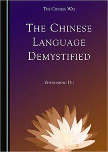 The Chinese Language Demystified (repost)