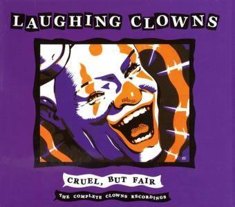 Laughing Clowns - Cruel, But Fair: The Complete Clowns Recordings (2005) {3CD Box Set}