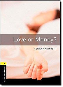 Oxford Bookworms Library: Love or Money?: Level 1: 400-Word Vocabulary