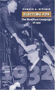 Electing FDR: The New Deal Campaign of 1932