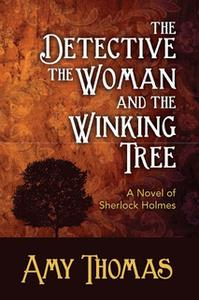 «The Detective, The Woman and the Winking Tree» by Amy Thomas