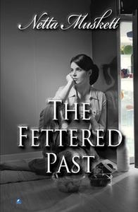 «The Fettered Past» by Netta Muskett