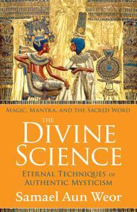 The Divine Science: Eternal Techniques of Authentic Mysticism, 2nd Edition