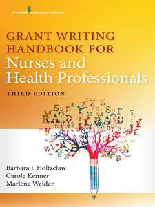 Grant Writing Handbook for Nurses and Health Professionals, Third Edition