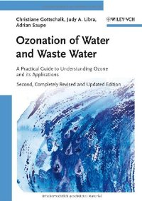 Ozonation of Water and Waste Water: A Practical Guide to Understanding Ozone and its Applications (repost)