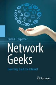 Network Geeks How They Built the Internet