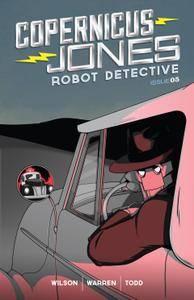 Copernicus Jones - Robot Detective 005 [MonkeyBrain Comics] 2014 Digital Son of Ultron-Empire
