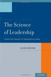 The Science of Leadership: Lessons from Research for Organizational Leaders (repost)
