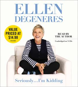 «Seriously... I'm Kidding» by Ellen DeGeneres