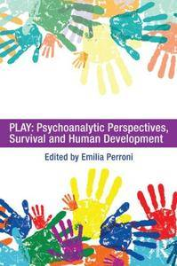 Play: Psychoanalytic Perspectives, Survival and Human Development