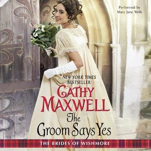 «The Groom Says Yes» by Cathy Maxwell