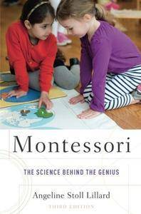 Montessori: The Science Behind the Genius, 3 edition (repost)