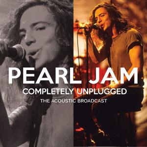 Pearl Jam - Completely Unplugged: The Acoustic Broadcast (2018)