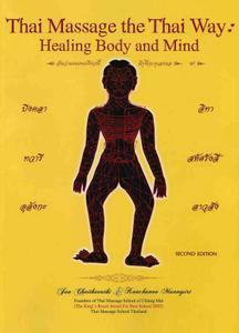Thai Massage the Thai Way: Healing Body and Mind