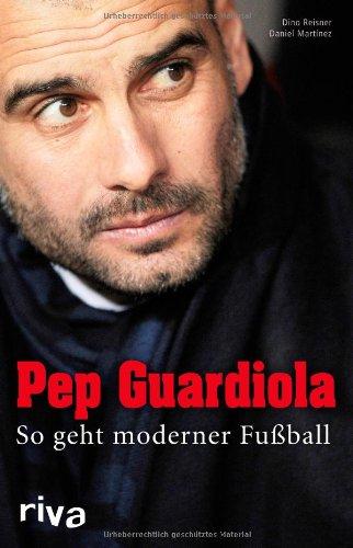 Pep Guardiola: So geht moderner Fußball (repost)