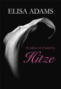 Elisa Adams - Pearls of Passion - Hitze
