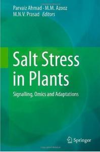 Salt Stress in Plants: Signalling, Omics and Adaptations (repost)