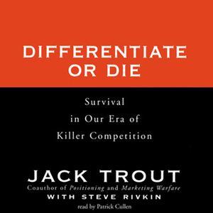 «Differentiate or Die» by Jack Trout
