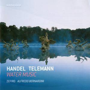 Handel, Telemann - Ensemble Zefiro, Bernardini - Water Music (2003, reissue 2009, Ambroisie # AM192)