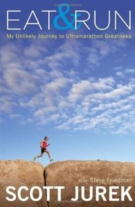 Eat & Run: My Unlikely Journey to Ultramarathon Greatness (repost)