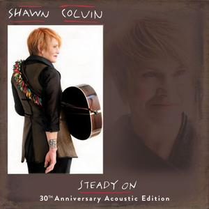 Shawn Colvin - Steady On (30th Anniversary Acoustic Edition) (1989/2019)