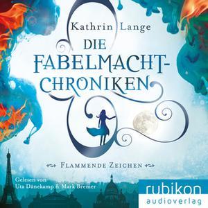 «Die Fabelmacht-Chroniken: Flammende Zeichen» by Kathrin Lange