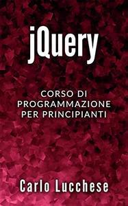 jQuery: Corso di programmazione per principianti