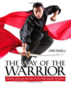 The Way of the Warrior: Martial Arts and Fighting Styles from Around the World (repost)