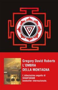 Gregory David Roberts - L'ombra della montagna